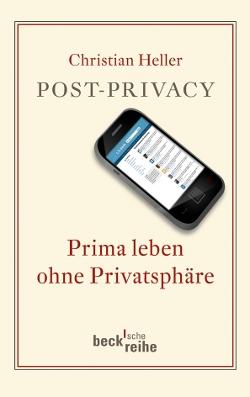 Cover des Buches: Post Privacy. Prima leben ohne Privatsphäre